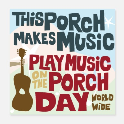 PLAY MUSIC ON THE PORCH DAY PORCH SIGN - Poster